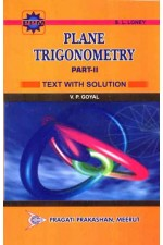 Complete Solutions To S. L. Loney's Plane Trigonometry Part 2
