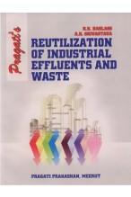 REUTILIZATION OF INDUSTRUAL RFFLUENTS AND WASTE