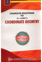 Complete Solutions To S. L. Loney's Coordinate Geometry