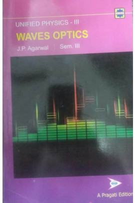 UNIFIED PHYSICS-III - WAVES OPTICS - SEM. III ( A. P.)