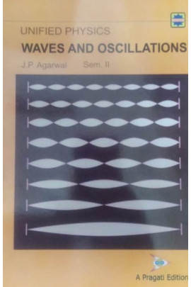 UNIFIED PHYSICS WAVES AND OSCILLATIONS - SEM. -II ( A. P. )