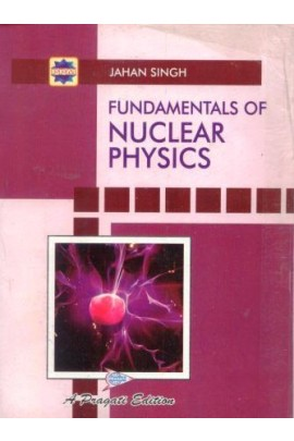 FUNDAMENTALS OF NUCLEAR PHYSICS