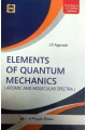 ELEMENTS OF QUANTUM MECHANICS ATOMIC AND MOLECULAR SPECTRA