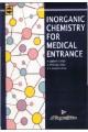 INORGANIC CHEMISTRY FOR MEDICAL ENTRANCE EXAMINATION